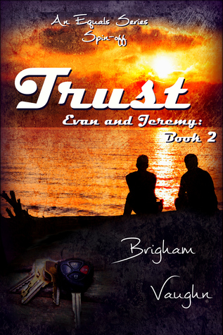 Book Review: Trust (Evan and Jeremy #2) by Brigham Vaughn