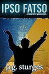 Ipso Fatso - A Shortcut Man Novel (The Shortcut Man Series Book 4)