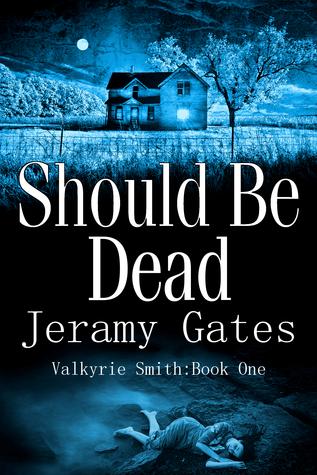 Should Be Dead by Jeramy Gates