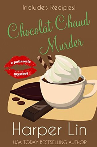 Chocolat Chaud Murder (A Patisserie Mystery with Recipes Book 9)