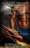 Jaxon's Sanctuary (Guild of Dragon Warriors, #1)