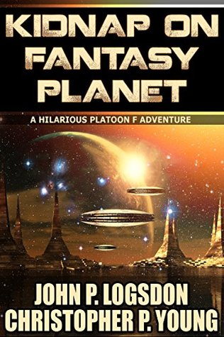 Kidnap on Fantasy Planet (Platoon F Book 7)