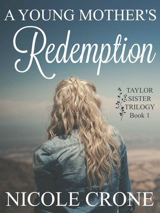 A Young Mother's Redemption by Nicole Crone