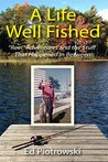 A Life Well Fished: