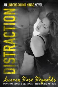 Distraction (Underground Kings, #3)