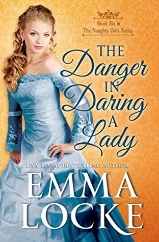 The Danger in Daring a Lady (The Naughty Girls, #4)
