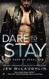 Dare to Stay (The Sons of Steel Row, #2)