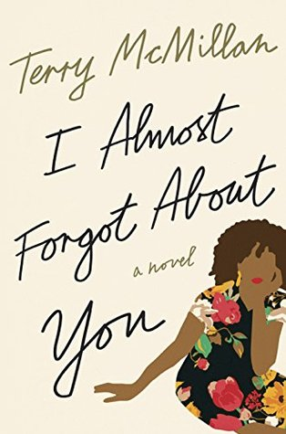I Almost Forgot About You by Terry McMillan