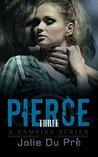 Vampire Romance: Pierce: A Vampire Series: Novella 3