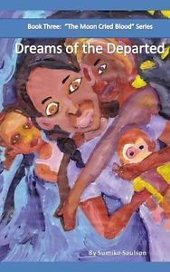 Dreams of the Departed by Sumiko Saulson