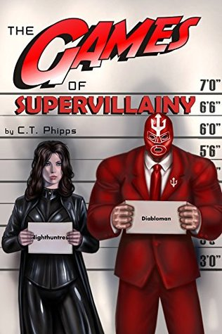 The Games of Supervillainy -  C.T. Phipps