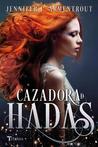 Cazadora de hadas by Jennifer L. Armentrout