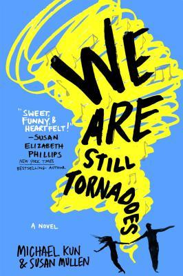 We Are Still Tornadoes by Michael Kun and Susan Mullen