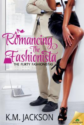 Romancing The Fashionista (The Flirty Fashionistas, #1)