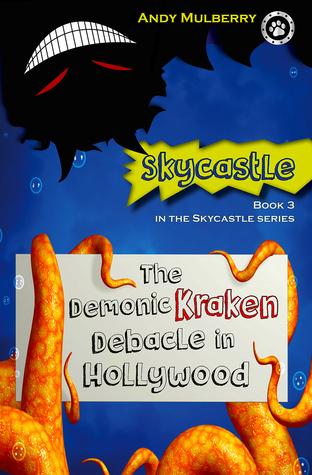 The Demonic Kraken Debacle in Hollywood by Andy Mulberry