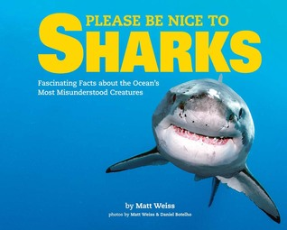 Please Be Nice to Sharks by Matthew Weiss