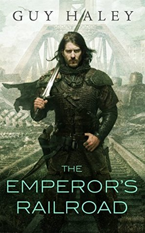 The Emperor's Railroad (Dreaming Cities #1) - Guy Haley