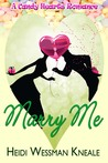 Marry Me  (A Candy Hearts Romance)