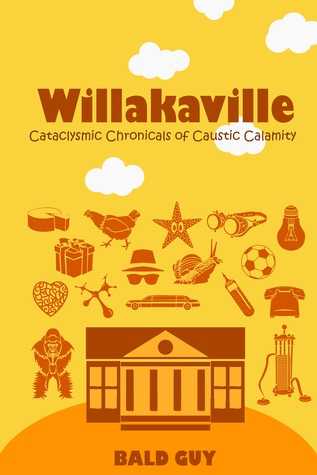 Cataclysmic Chronicles of Caustic Calamity (Willakaville #3)