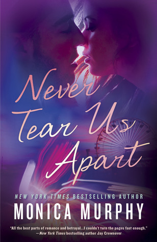 {Review} Never Tear Us Apart by Monica Murphy