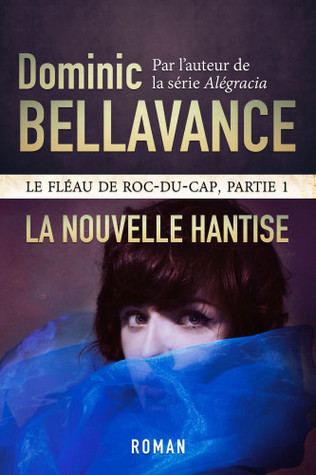 La nouvelle hantise by Dominic Bellavance