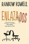 Enlazados by Rainbow Rowell