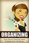 Organization: Declutter: House Cleaning Hacks (Tidying Up House Cleaning Organizing) (Cleaning Reference DIY Projects)