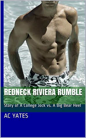Redneck Riviera Rumble: Story of a College Jock vs. a Big Bear Heel (Motel Wrestler Fiction Series Book 2)