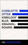 Karkloof Blue. Kriminalroman (Ariadne Kriminalroman)