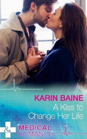 A Kiss To Change Her Life by Karin Baine