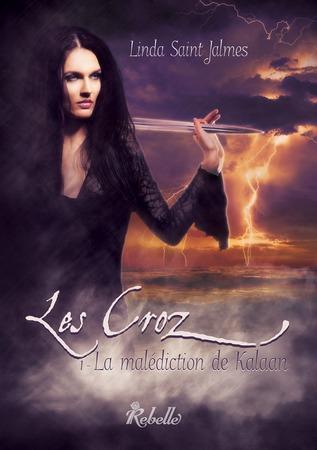 Les Croz 1 : La malédiction de Kalaan de Linda Saint Jalmes 28305859