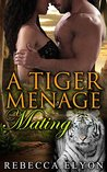 ROMANCE: PARANORMAL ROMANCE : A Tiger Menage Mating (Shapeshifter Menage Romance) (New Adult Short Stories)