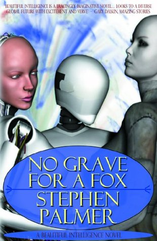 No Grave for a Fox: A Beautiful Intelligence Novel
