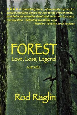 Forest - Love, Loss, Legend by Rod Raglin