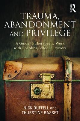 Trauma, Abandonment and Privilege by Nick Duffell