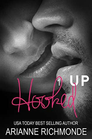 Hooked Up (Hooked Up #1) by Arianne Richmonde