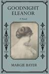 Goodnight Eleanor: A Novel