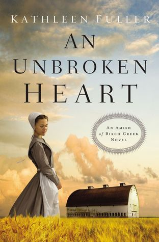 An Unbroken Heart (Amish of Birch Creek #2)