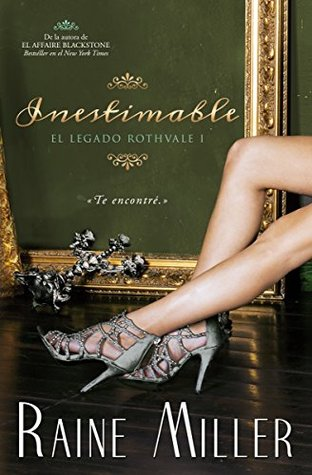 Inestimable (EL LEGADO ROTHVALE nº 1)