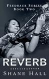 Reverb (Feedback, #2)