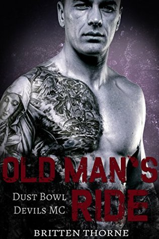 Old Man's Ride Dust Bowl Devils MC by Britten Thorne