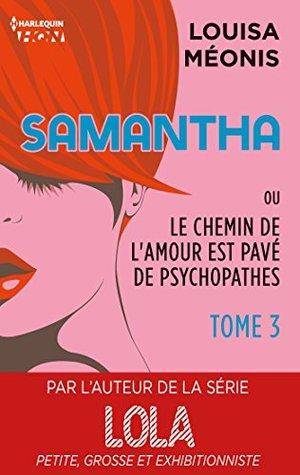 Samantha ou Le chemin de l'amour est pavé de psychopathes - Tome 3 (HQN)