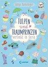 Tulpen und Traumprinzen (Verliebt in Serie, #3)