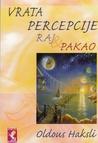 Vrata percepcije & Raj i pakao