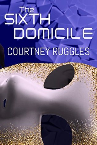 The Sixth Domicile (The Domicile Series Book 1)