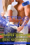 Getting Wound Up: A Sapphire Falls/Love Between the Bases novel-- PART ONE (Love Between the Bases #2.5)