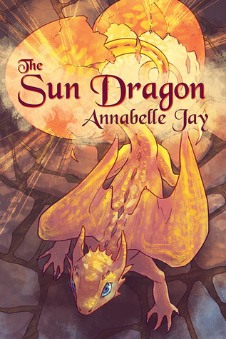 Release Day Review: The Sun Dragon (The Sun Dragon #1) by Annabelle Jay