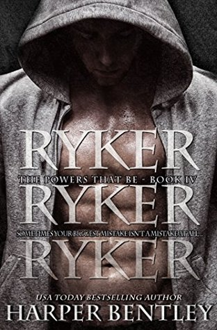 Ryker (The Powers That Be Book 4) by Harper Bentley
