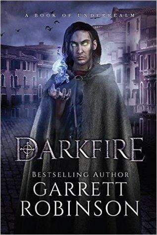 Darkfire by Garrett Robinson