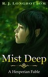 Mist Deep (The Hesperian Fables)